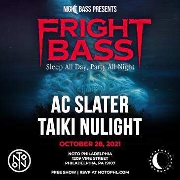 AC Slater: Night Bass Presents: Fright Bass: